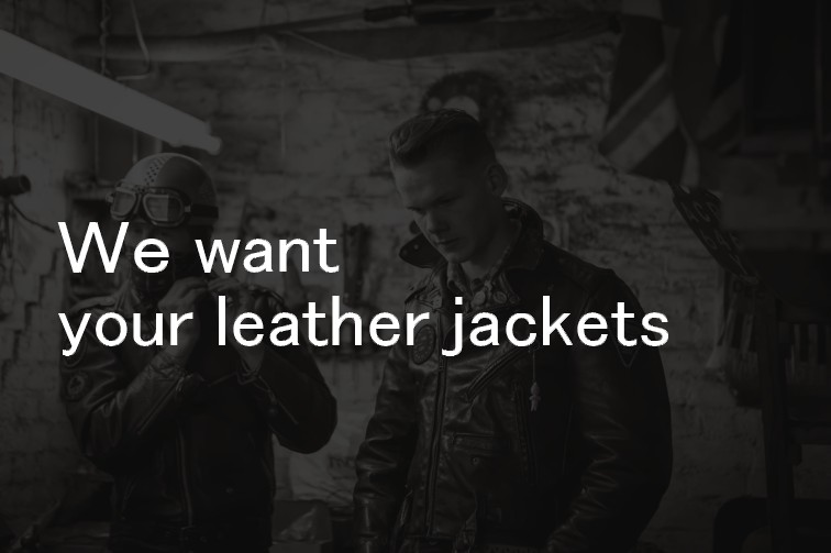 we-want-your-leather-jacket